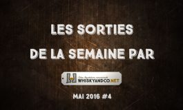 Les sorties whisky de la semaine : Mai 2016 #4