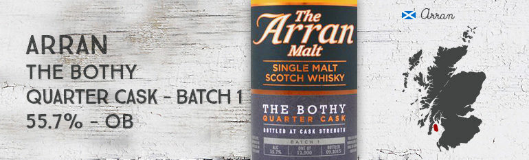 Arran – The Bothy – Quarter Cask – batch 1 – 55,7% – OB