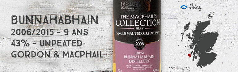 Bunnahabhain – 2006/2015 – 9yo – 43% – Unpeated – Gordon & MacPhail – The Macphail's Collection