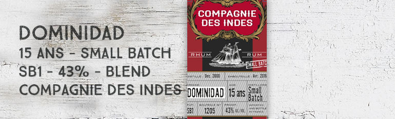 Dominidad – 15yo – SB1- 43% – Compagnie des Indes – small batch – blend – 2016