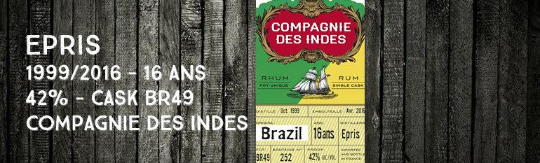 Epris – 1999/2016 – 16yo – BR49 – 42% – Compagnie des Indes – Brésil