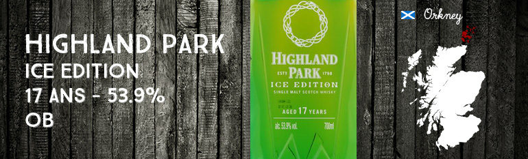 Highland Park – Ice Edition – 17yo – 53,9% – OB