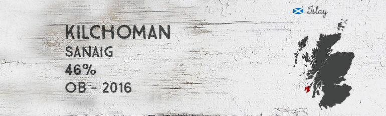 Kilchoman – Sanaig – 46% – OB – 2016