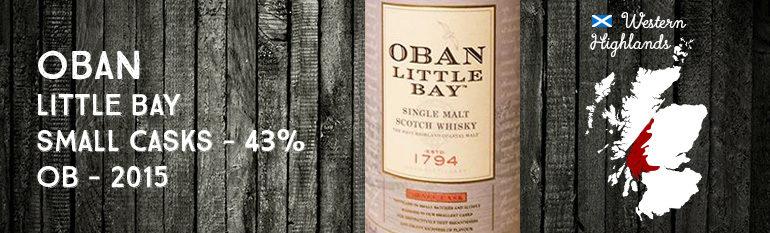 Oban – Little Bay – Small Casks – 43% – OB – 2015
