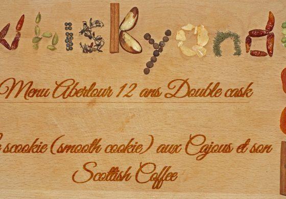 Whiskyandcook - Menu Aberlour 12yo Double cask (3/3) - Dessert : Le scookie (smooth cookie) aux Cajous et son Scottish Coffee
