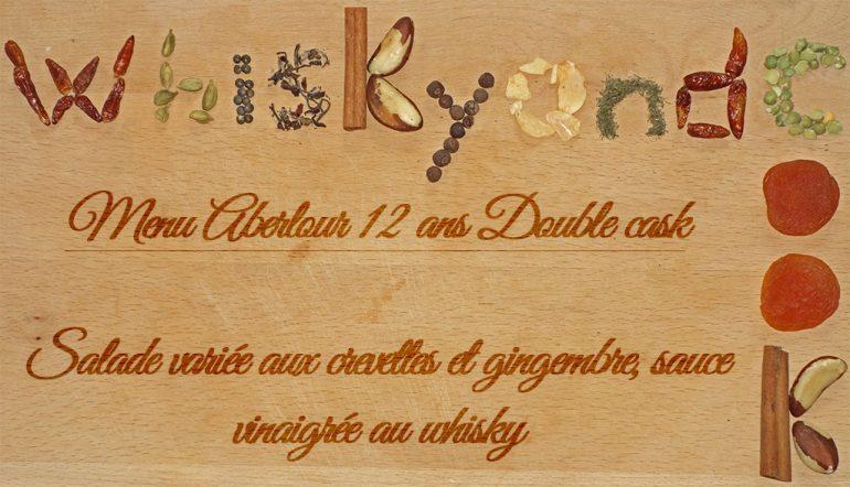 Whiskyandcook– Menu Aberlour 12yo Double cask (1/3) – Entrée : Salade variée aux crevettes et gingembre, sauce vinaigrée au whisky