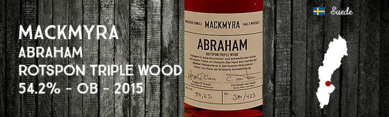 Mackmyra – Abraham – 54,2% – Rotspon Triple Wood – OB – 2015