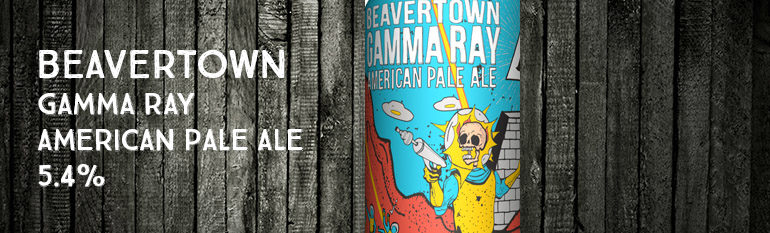 Beavertown – Gamma Ray – American Pale Ale – 5,4%