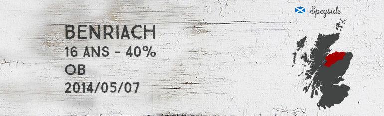 Benriach – 16yo – 40% – OB – 2014/05/07