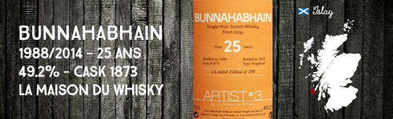 Bunnahabhain – 1988/2014 – 25yo – 49,2% – Cask 1873 – La Maison du Whisky – Artist#3 – Batch 2