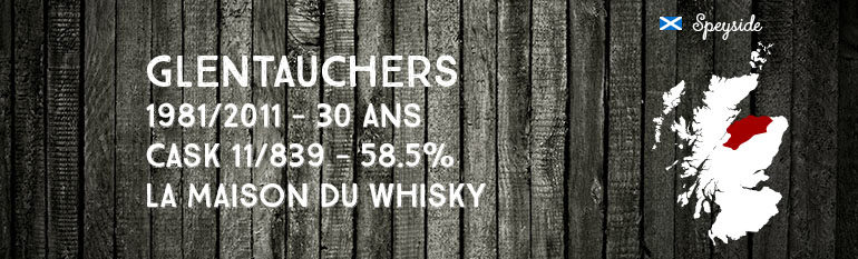 Glentauchers – 1981/2011 – 30yo – Cask 11/839 – 58,5% – La Maison du Whisky – Artist