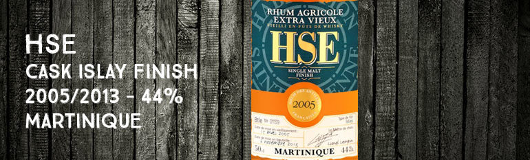 HSE – Cask Islay Finish – 2005/2013 – 44% – Martinique