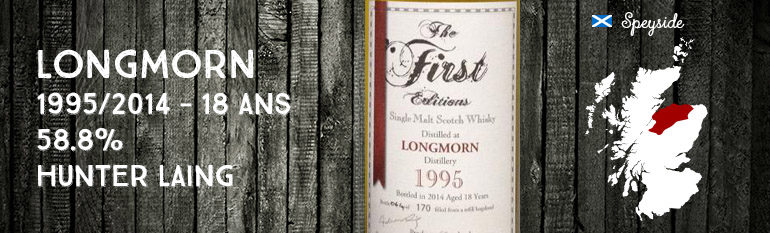 Longmorn – 1995/2014 – 18yo – 58,8% – Hunter Laing – The First Editions