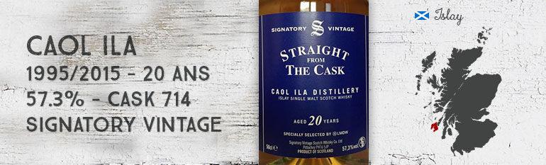 Caol Ila – 1995/2015 – 20yo – 57,3% – Cask 714 – Signatory Vintage for La Maison du Whisky – Straight from The Cask