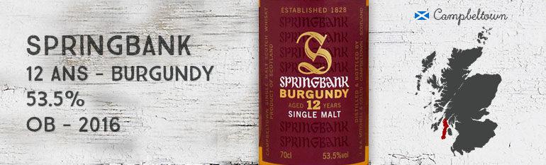 Springbank – 12yo – Burgundy – 53,5% – OB – 2016