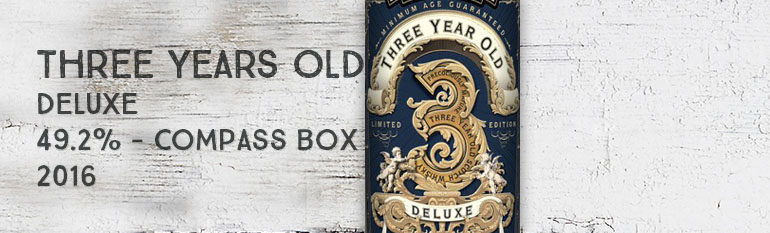Three Years Old – Deluxe – 49,2% – Compass Box – 2016
