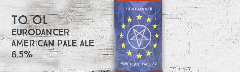 To Ol – Eurodancer – American Pale Ale – 6,5%