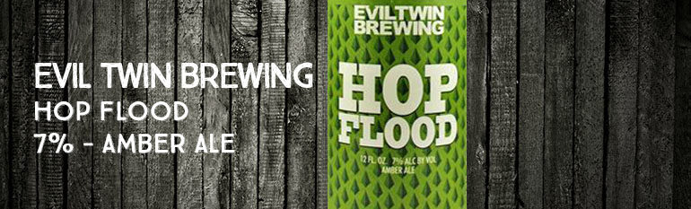 Evil Twin Brewing – Hop Flood – 7% – Amber Ale