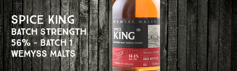 Spice King – Batch Strength – 56% – Batch 1 – Wemyss Malts – 2016