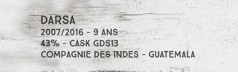 Darsa – 2007/2016 – 9yo – 43% – Cask GDS13 – Compagnie Des Indes – Guatemala