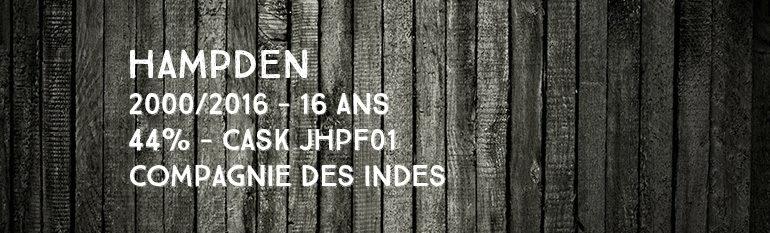 Hampden – 2000/2016 – 16yo – 44% – Cask JHPF01 – Compagnie Des Indes – Jamaïque