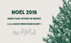 Noel 2016 : guide pour offrir un whisky
