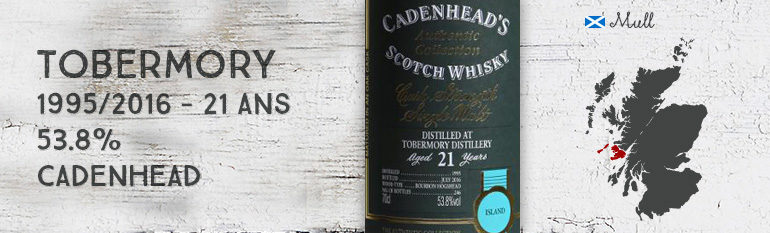 Tobermory – 1995/2016 – 21yo – 53,8% – Cadenhead – Authentic Collection