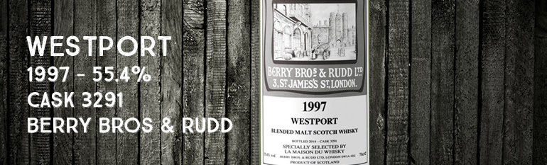 Westport – 1997 – 55,4% – Cask 3291 – Berry Bros & Rudd – for La Maison Du Whisky