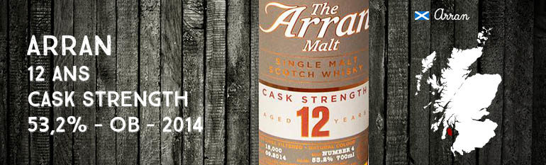 Arran – 12yo – Cask Strength – 53,2% – OB – 2014