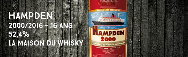 Hampden – 2000/2016 – 16yo – 52,4% – La maison du Whisky – Transcontinental Rum Line – Jamaïque