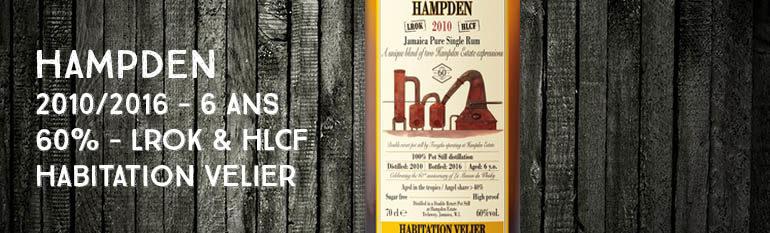 Hampden – 2010/2016 – 6yo – 60% – Velier – Habitation Velier – LROK & HLCF – For 60th Anniversary LMDW – Jamaïque