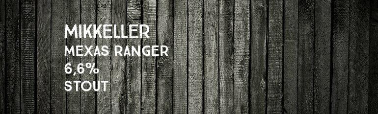 Mikkeller – Mexas Ranger – 6,6% – Stout