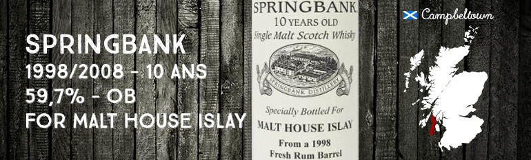 Springbank – 1998/2008 – 10yo – 59,7% – OB – for Malt House Islay