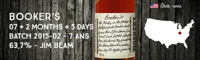 Booker's – 07 + 2 months + 5 days – Batch 2015-02 – 7yo – 63,7% – Jim Beam