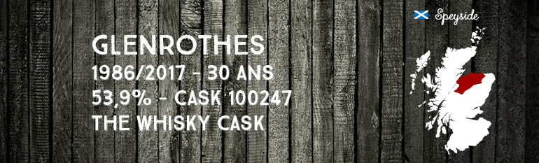 Glenrothes – 1986/2017 – 30 ans – 53,9% – Cask 100247 – The Whisky Cask