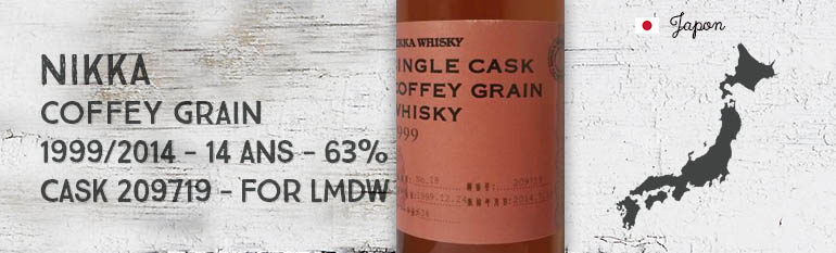 Nikka – Single Cask Coffey Grain – 1999 – 1999/2014 – 14yo – 63% – Cask 209719 – for La Maison Du Whisky