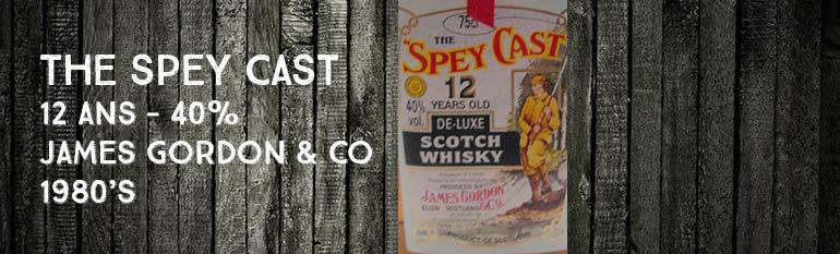 The Spey Cast – 12 ans – 40% – James Gordon & Co – Gordon & MacPhail – 1980's