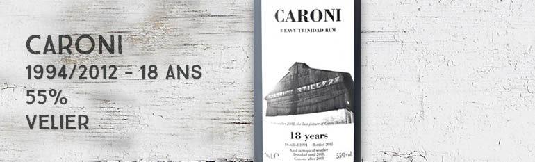 Caroni – 1994/2012 – 18yo – 55% – Heavy Trinidad Rum – Velier – Trinidad & Tobago