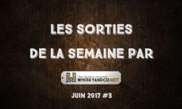 Les sorties de la semaine : juin 2017 #3