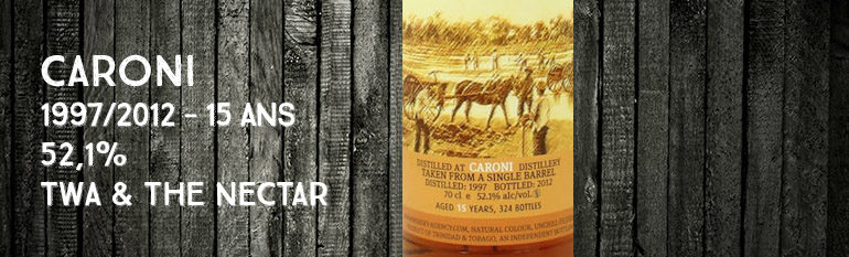 Caroni – 1997/2012 – 15yo – 52,1% – The Whisky Agency & The Nectar – Trinidad & Tobago