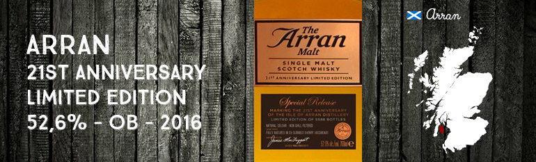 Arran – 21st Anniversary – Limited Edition – 52,6% – OB – 2016
