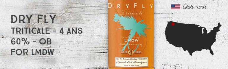 Dry Fly – Triticale – 4yo – French Oak Finish – 60% – OB – for LMDW 60th Anniversary