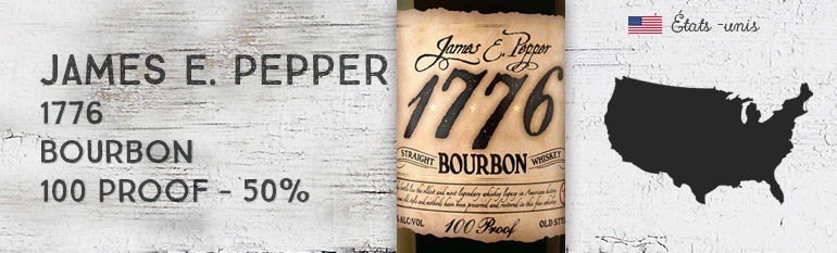 James E. Pepper – 1776 – Bourbon – 100 proof – 50%