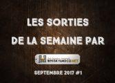 Les sorties de la semaine : septembre 2017 #1