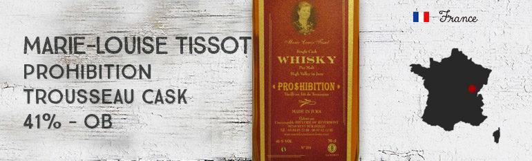 Marie-Louise Tissot – Prohibition – Trousseau cask – 41% – OB