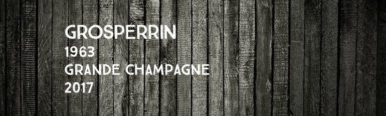 Grosperrin – 1963 – Grande Champagne – 2017