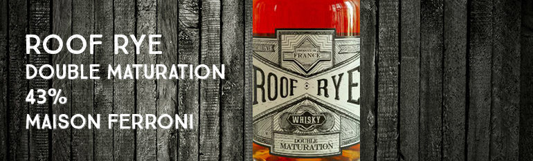 Roof Rye – Double Maturation – 43% – Maison Ferroni