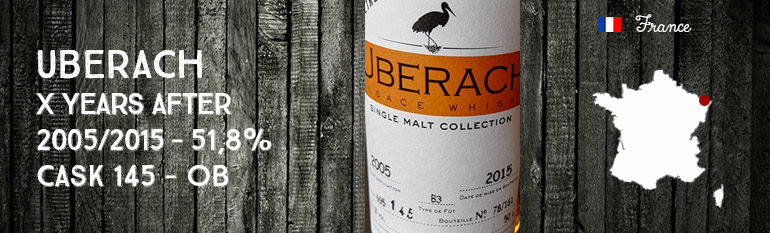Uberach – X years after – 2005/2015 – 51,8% – Cask 145 – OB