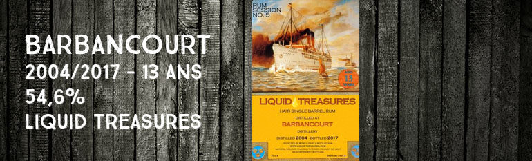 Barbancourt – 2004/2017 – 13yo – 54,6% – Liquid Treasures – Rum Session n°5 – Haiti