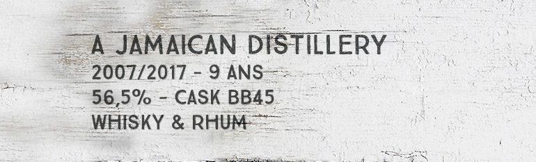 A Jamaican distillery – 2007/2017 – 9yo – 56,5% – Cask BB45 – Whisky & Rhum – L'esprit – Jamaique